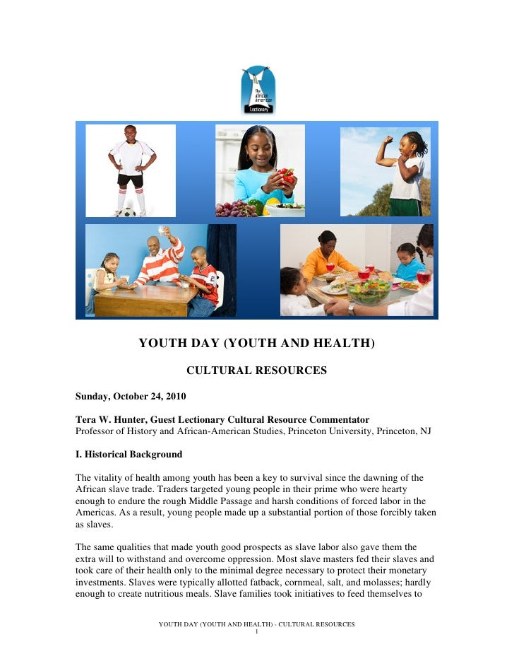 YOUTH DAY (YOUTH AND HEALTH)                           CULTURAL RESOURCESSunday, October 24, 2010Tera W. Hunter, Guest Lec...