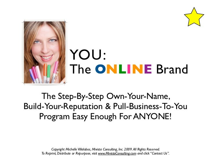 YOU:                         The ONLINE Brand      The Step-By-Step Own-Your-Name, Build-Your-Reputation & Pull-Business-T...