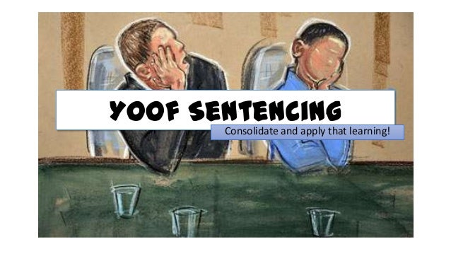 Yoof Sentencing Consolidate and apply that learning!