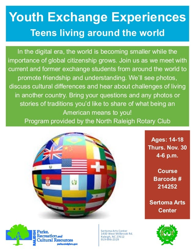 Youth Exchange Experiences Teens living around the world Sertoma Arts Center 1400 West Millbrook Rd. Raleigh, NC 27612 919...
