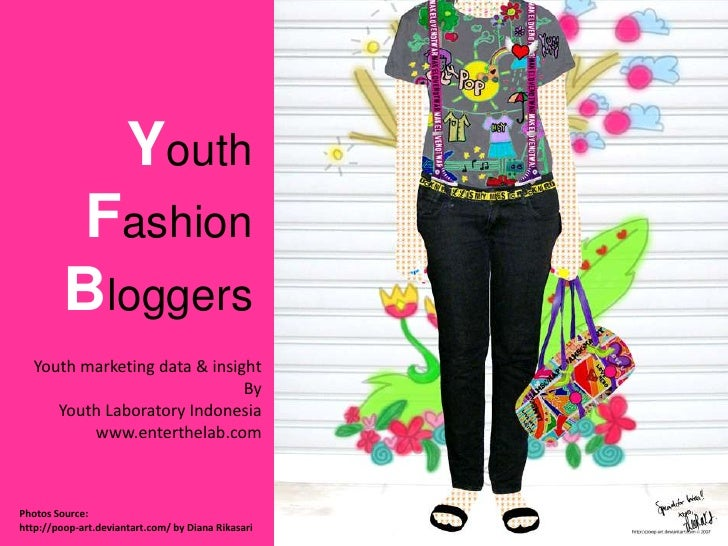 Youth Fashion Bloggers<br />Youth marketing data & insight<br />By<br />Youth Laboratory Indonesia<br />www.enterthelab.co...