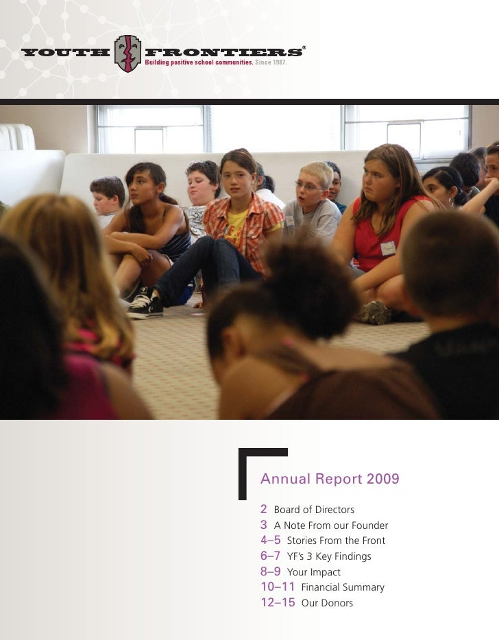 Annual Report 2009 2 Board of Directors 3 A Note From our Founder 4–5 Stories From the Front 6–7 YF's 3 Key Findings 8–9 Y...