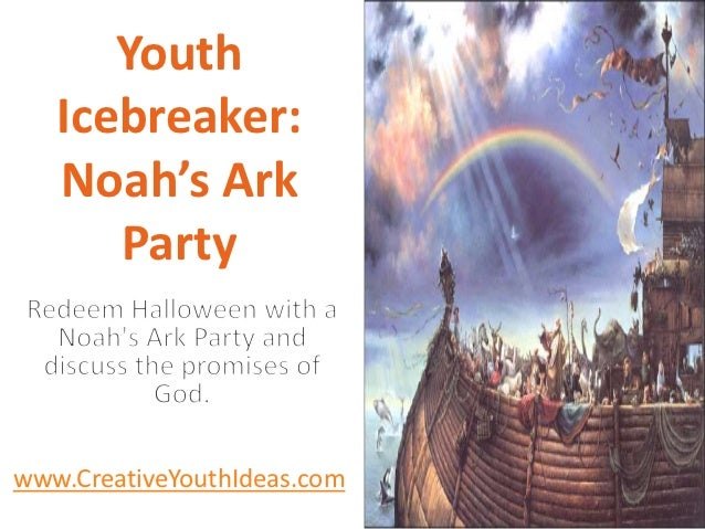 Youth   Icebreaker:   Noah's Ark      Partywww.CreativeYouthIdeas.com