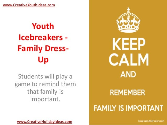 YouthIcebreakers -Family Dress-UpStudents will play agame to remind themthat family isimportant.www.CreativeYouthIdeas.com...