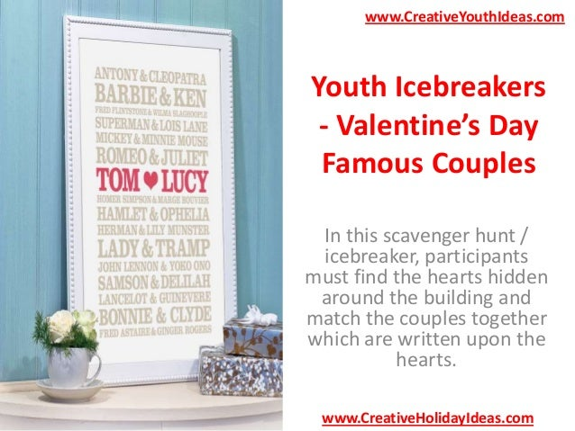 www.CreativeYouthIdeas.com  Youth Icebreakers - Valentine's Day Famous Couples In this scavenger hunt / icebreaker, partic...