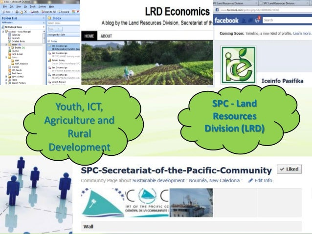 Youth, ICT,      SPC - LandAgriculture and     Resources                  Division (LRD)     Rural Development
