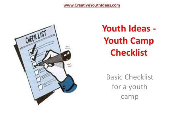 www.CreativeYouthIdeas.com                 Youth Ideas -                 Youth Camp                   Checklist           ...