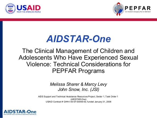 AIDSTAR-One The Clinical Management of Children and Adolescents Who Have Experienced Sexual Violence: Technical Considerat...