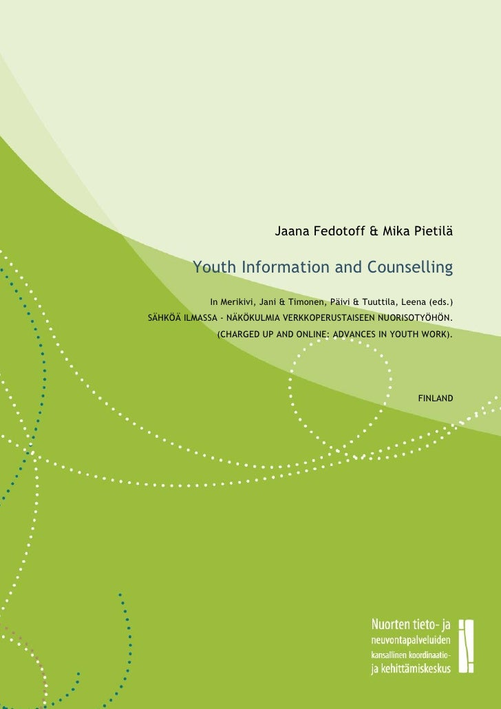 0                               Jaana Fedotoff & Mika Pietilä            Youth Information and Counselling                ...