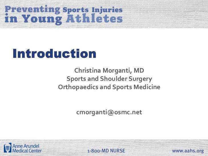 Christina Morganti, MD  Sports and Shoulder SurgeryOrthopaedics and Sports Medicine     cmorganti@osmc.net