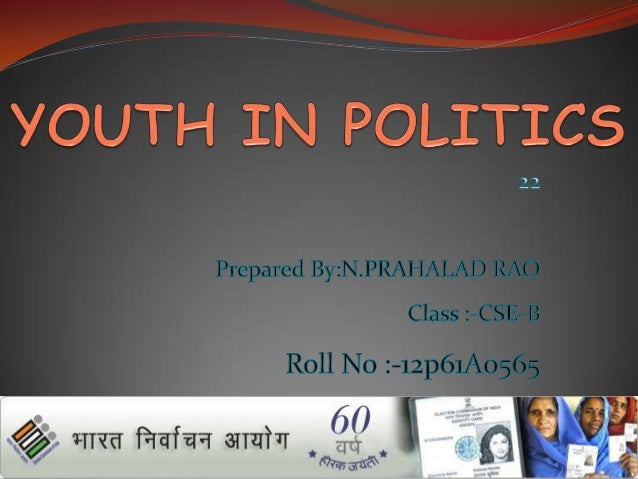 politics and youth+essay Hey , welcome all to essay world of thought factory  the only motive of this place is to help everyone by sharing essays you are more than welcome to use any essay.