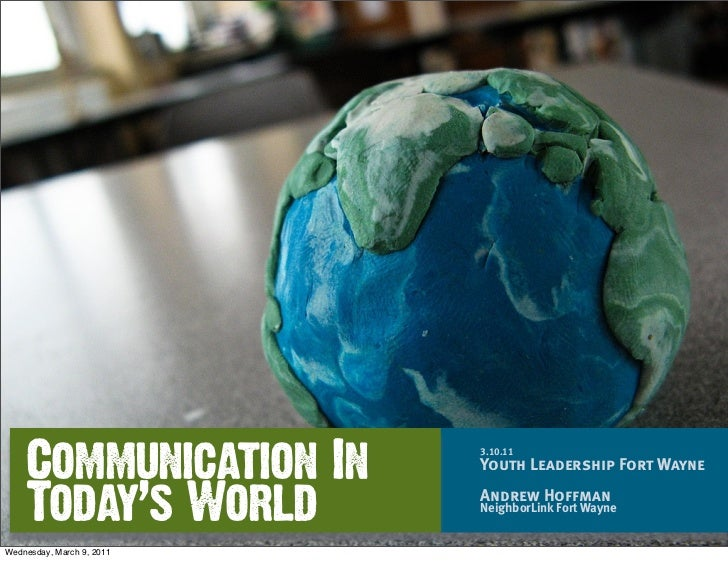 Communication In       3.10.11                           Youth Leadership Fort Wayne    Today's World          Andrew Hoff...
