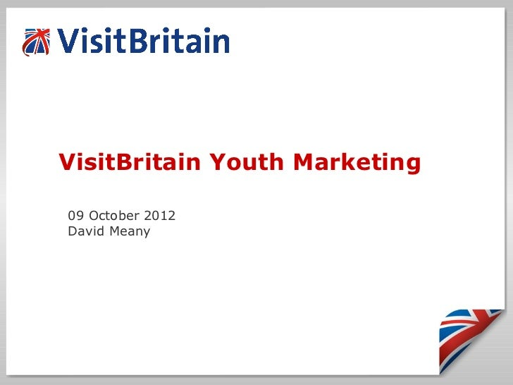 VisitBritain Youth Marketing09 October 2012David Meany