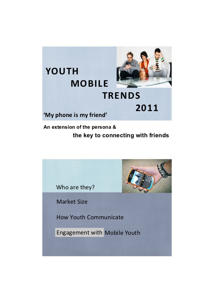 YOUTHMOBILETRENDS                     2011'Myphoneismyfriend'An extension of the per...