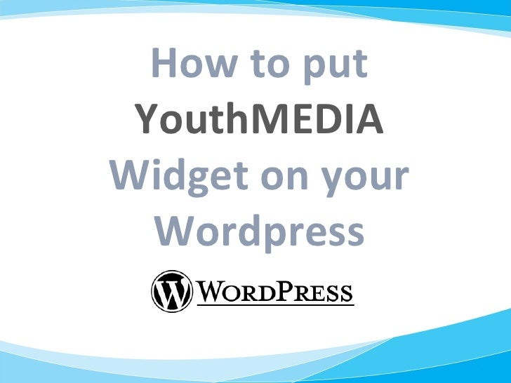 How to put  YouthMEDIA Widget on your Wordpress