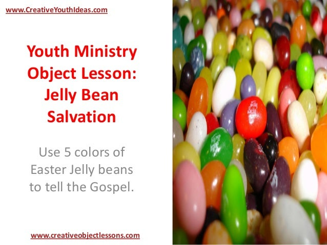 Youth Ministry Object Lesson: Jelly Bean Salvation Use 5 colors of Easter Jelly beans to tell the Gospel. www.CreativeYout...