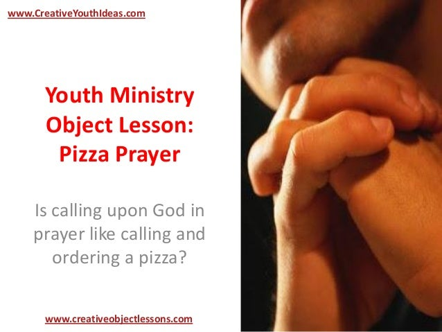 Youth Ministry Object Lesson: Pizza Prayer