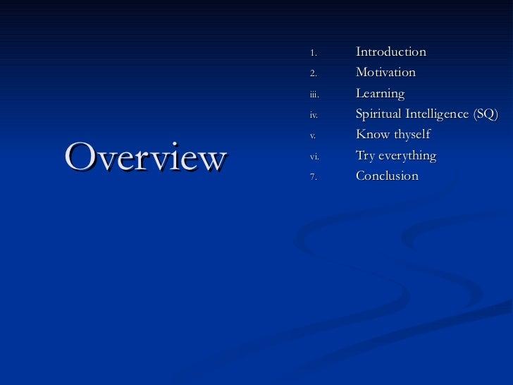 Overview <ul><li>Introduction </li></ul><ul><li>Motivation </li></ul><ul><li>Learning </li></ul><ul><li>Spiritual Intellig...