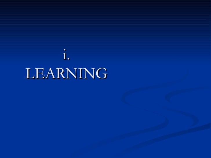 i. LEARNING