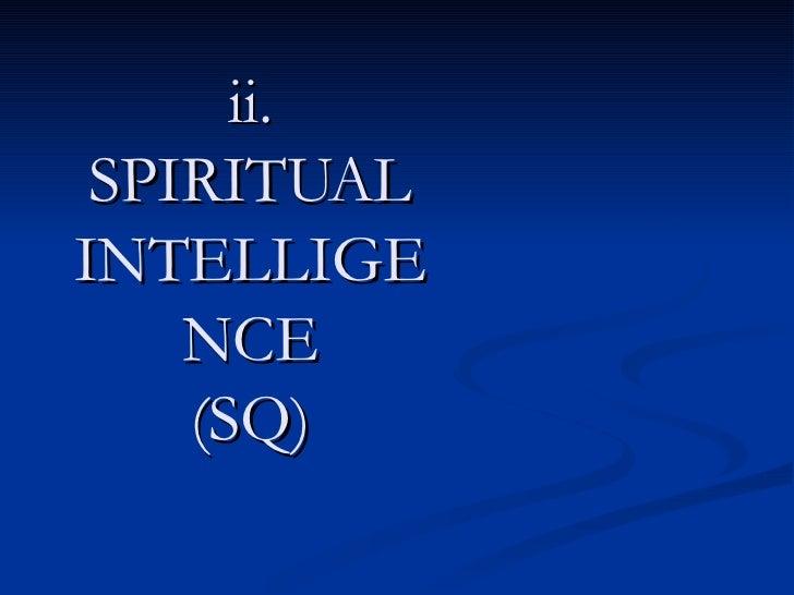 ii. SPIRITUAL INTELLIGENCE (SQ)