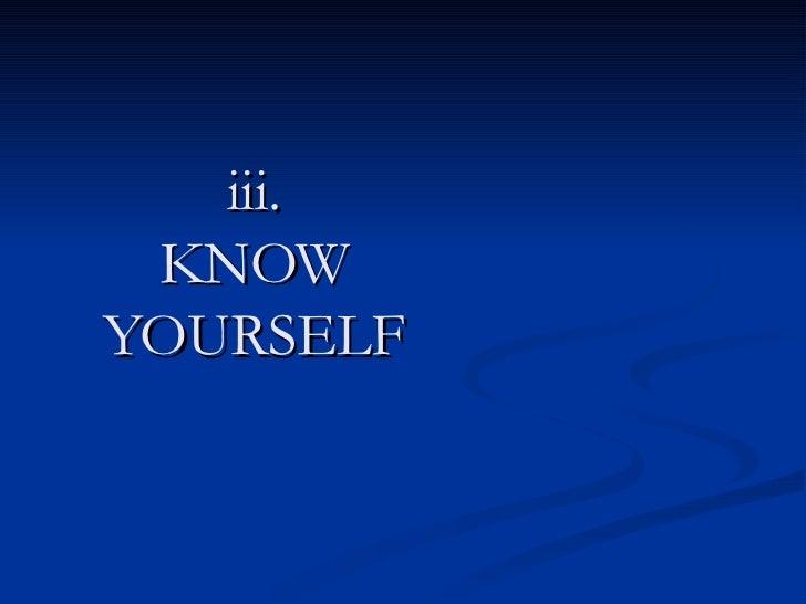 iii. KNOW YOURSELF