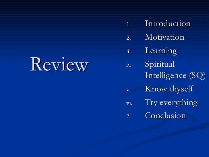 Review <ul><li>Introduction </li></ul><ul><li>Motivation </li></ul><ul><li>Learning </li></ul><ul><li>Spiritual Intelligen...