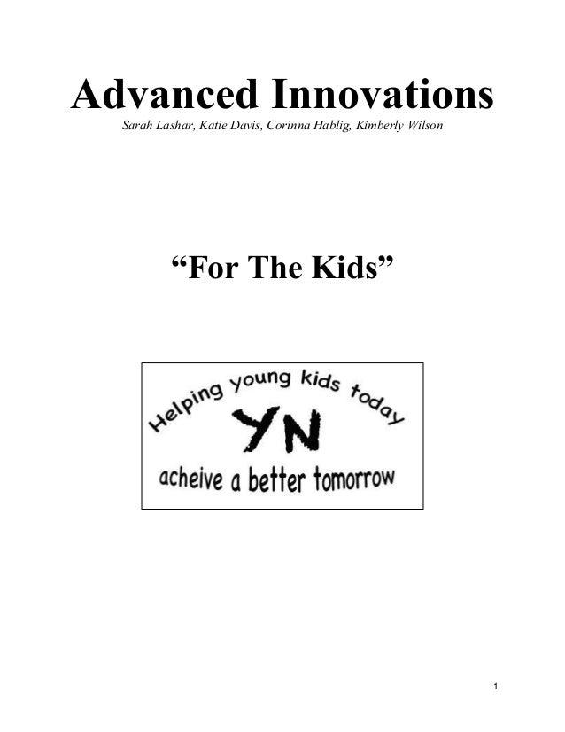"1Advanced InnovationsSarah Lashar, Katie Davis, Corinna Hablig, Kimberly Wilson""For The Kids"""