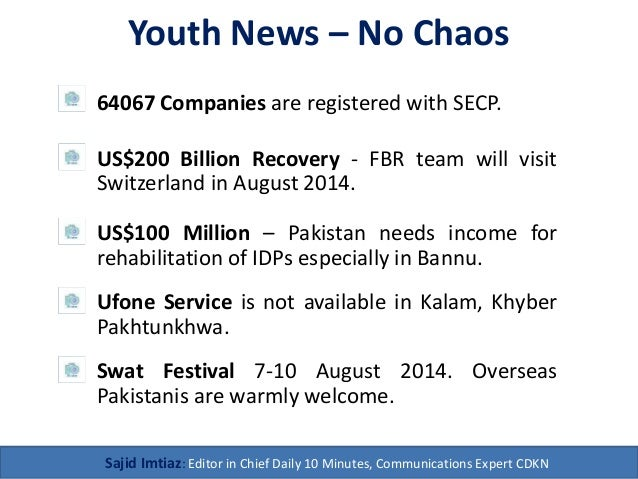Youth News – No Chaos 64067 Companies are registered with SECP. Sajid Imtiaz: Editor in Chief Daily 10 Minutes, Communicat...