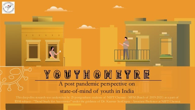 Y O U T H O M E T R E A post pandemic perspective on state-of-mind of youth in India This deep-dive research was undertake...