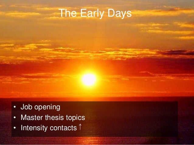 The Early Days  • Job opening  • Master thesis topics  • Intensity contacts