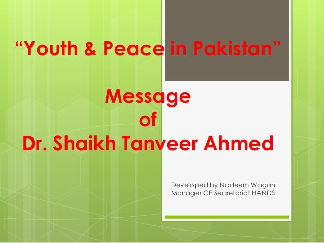 """""""Youth & Peace in Pakistan""""         Message             ofDr. Shaikh Tanveer Ahmed               Developed by Nadeem Wagan..."""