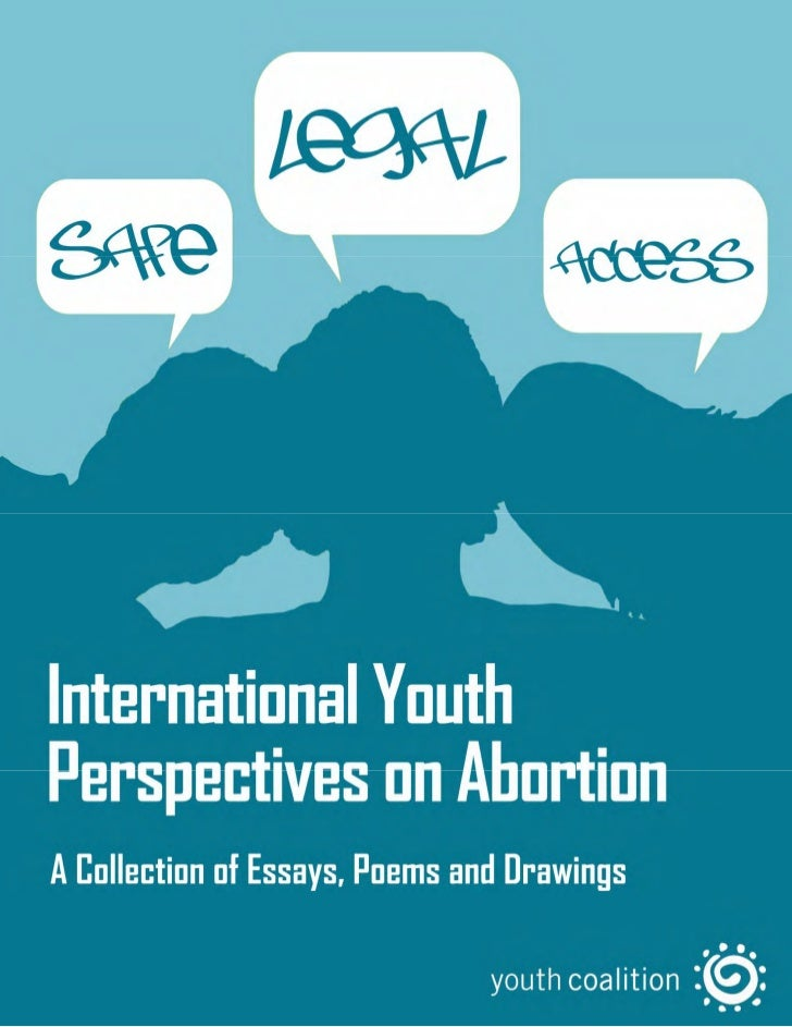 ACKNOWLEDGMENTSThe Youth Coalition would like to thank the participants of our National AbortionAdvocacy Workshops for the...