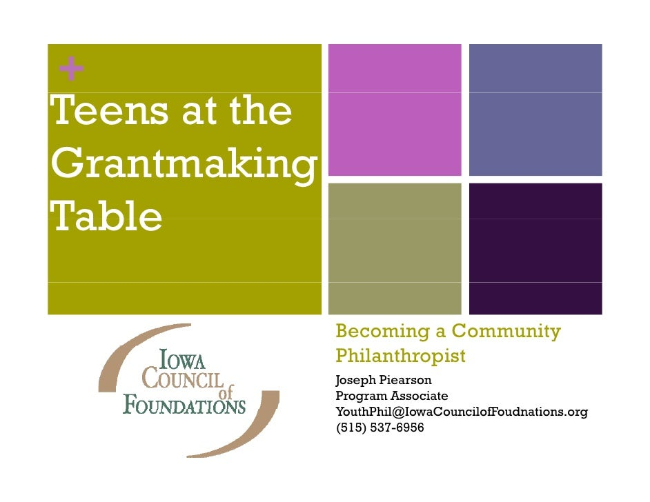 + Teens at the Grantmaking G t ki Table                 Becoming a Community                Philanthropist                ...