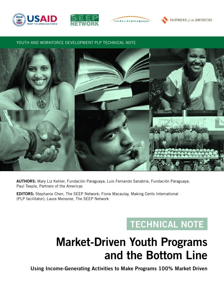YOUTH AND WORKFORCE DEVELOPMENT PLP TECHNICAL NOTE     AUTHORS: Mary Liz Kehler, Fundación Paraguaya; Luis Fernando Sanabr...
