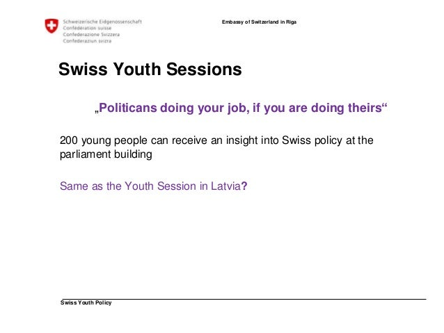 Swiss Youth Policy  Embassy of Switzerland in Riga  Swiss National Youth Council (SNYC)  Umbrella Organisation for 64 Yout...