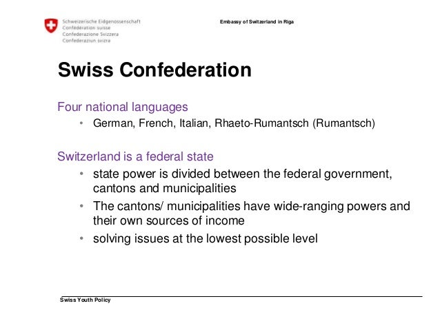 Swiss Youth Policy  Embassy of Switzerland in Riga  Swiss Confederation  Confederation  Cantons  Municipalities  People  •...