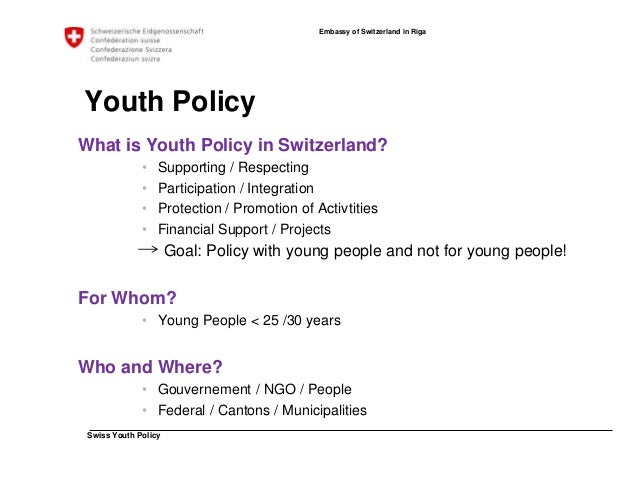 Swiss Youth Policy  Embassy of Switzerland in Riga  Youth Policy: International  Switzerland participate in a number of in...
