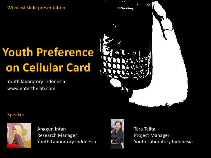 Webcast slide presentation<br />Youth Preference on Cellular Card<br />Youth laboratory Indonesia<br />www.enterthelab.com...