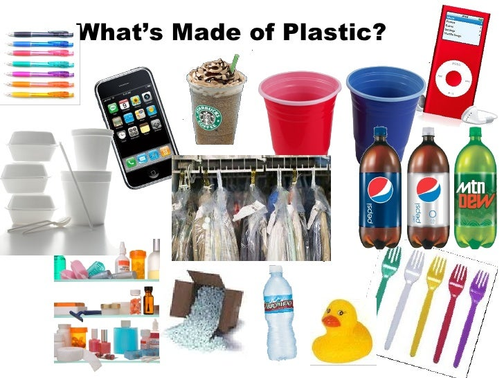 Whats Made Of Plastic