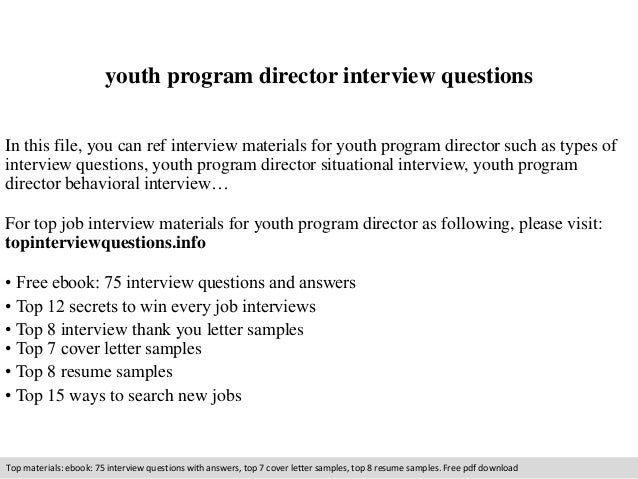 youth program director interview questions  In this file, you can ref interview materials for youth program director such ...