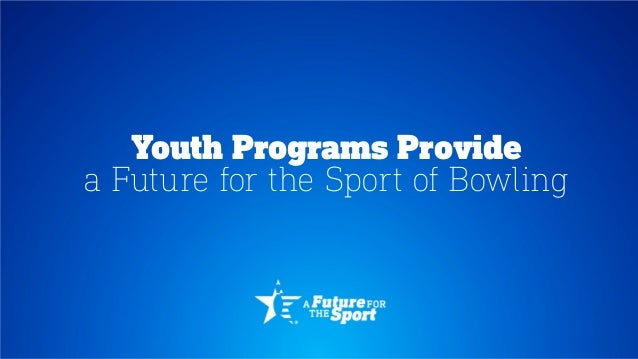 Youth Programs Provide a Future for the Sport of Bowling