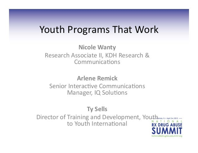 Youth	  Programs	  That	  Work	  	                    Nicole	  Wanty	  	      Research	  Associate	  II,	  KDH	  Research	...