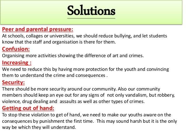 juvenile crimes solution Causes and solutions of juvenile delinquency posted by: readingcrazecom march 15, 2013 in adolescence, family and parenting leave a comment juvenile delinquency is also known as teenage crime it is like any crime that human beings commit but these crime differ becasue they are committed by young people.