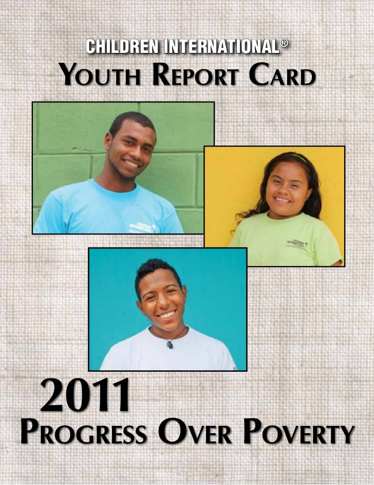 Children international®  Youth RepoRt CaRd 2011pRogRess oveR poveRtY