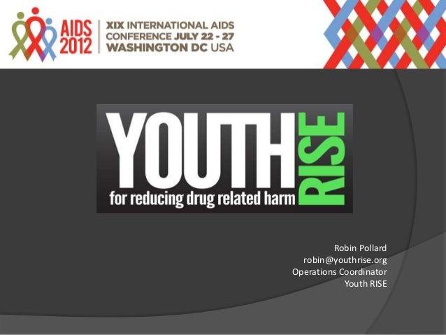 Robin Pollard  robin@youthrise.orgOperations Coordinator            Youth RISE
