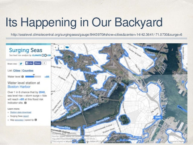 Its Happening in Our Backyard http://sealevel.climatecentral.org/surgingseas/gauge/8443970#show=cities&center=14/42.3641/-...