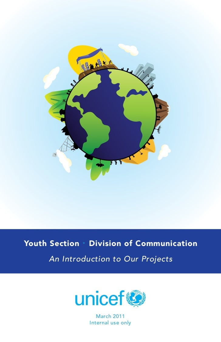 Youth Section   •   Division of Communication     An Introduction to Our Projects                       March 2011        ...