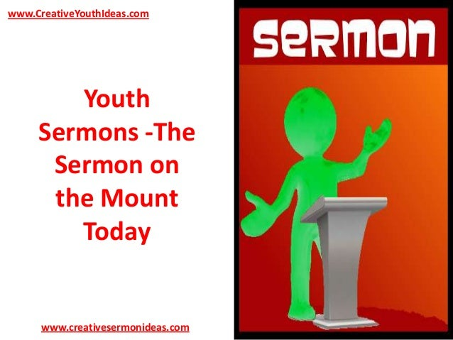 www.CreativeYouthIdeas.com  Youth Sermons -The Sermon on the Mount Today  www.creativesermonideas.com
