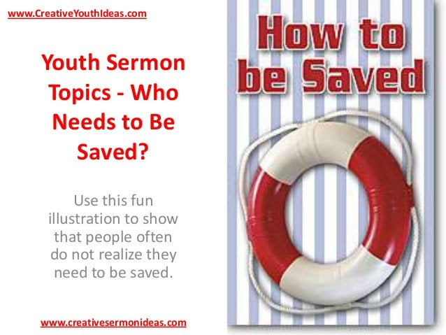 Youth Sermon Topics - Who Needs to Be Saved?