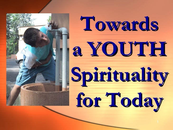 Towards a YOUTH Spirituality for Today